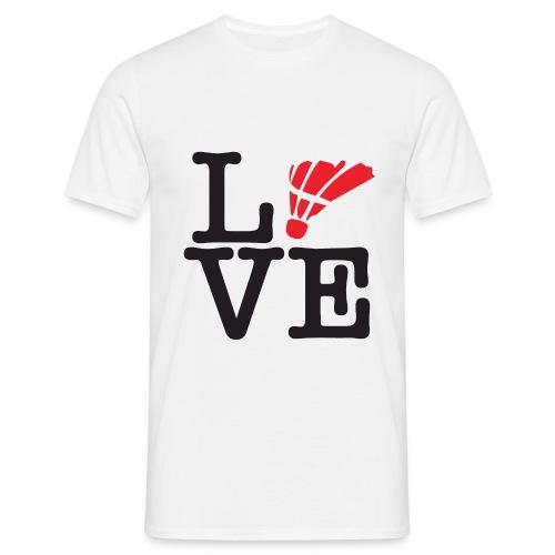 I love badminton - T-shirt Homme