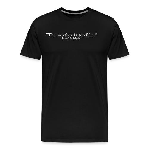 The weather is terrible men's tee - Men's Premium T-Shirt