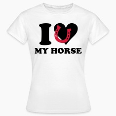 White I love my horse Women's T-Shirts