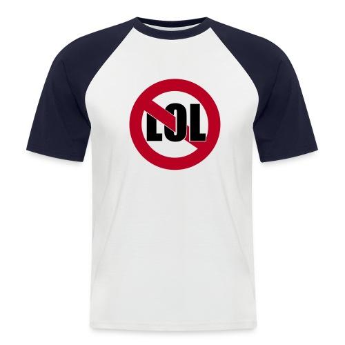 No LOL T - Men's Baseball T-Shirt