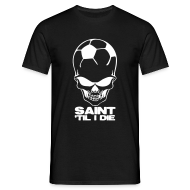 T-Shirts ~ Men's T-Shirt ~ Saint 'Til I Die