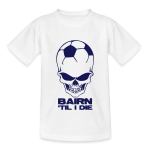 Bairn 'Til I Die - Teenage T-shirt