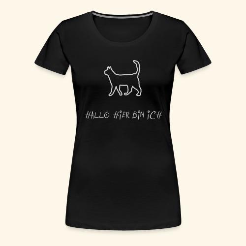 Hallo hier bin ich - Frauen Premium T-Shirt