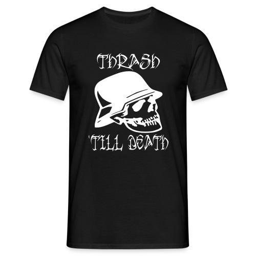 Thrash Till Death - Männer T-Shirt