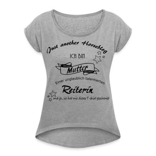 Mutter einer Reiterin - Frauen T-Shirt mit gerollten Ärmeln
