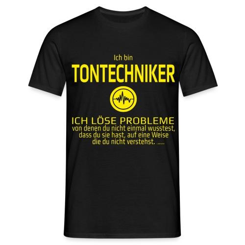 Ich bin Tontechniker - Männer T-Shirt
