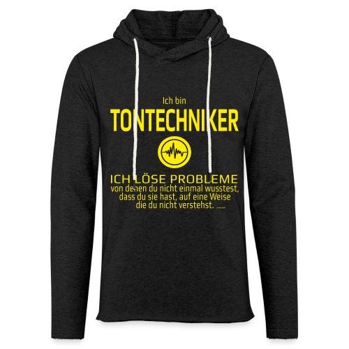 Ich bin Tontechniker - Leichtes Kapuzensweatshirt Unisex