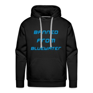 Banned From Bluewater Hoody - Men's Premium Hoodie