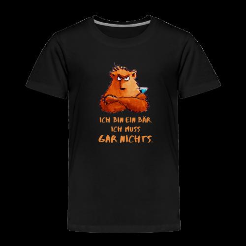Ich bin ein Bär. Ich muss gar nichts.