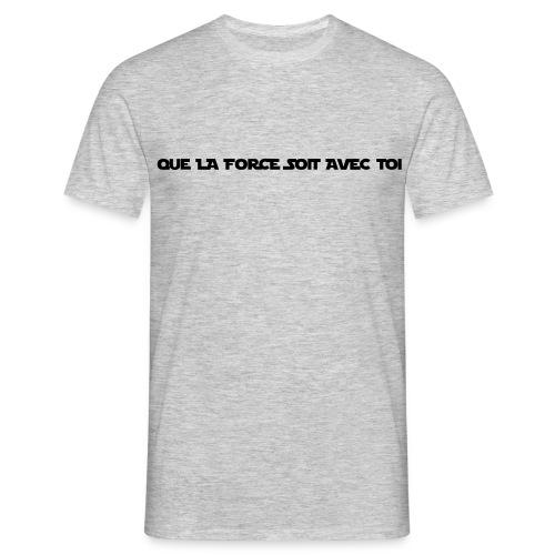 Que la Force soit avec Toi - T-shirt Homme