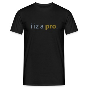 I iz a pro Black & Gold personnalisable. - T-shirt Homme