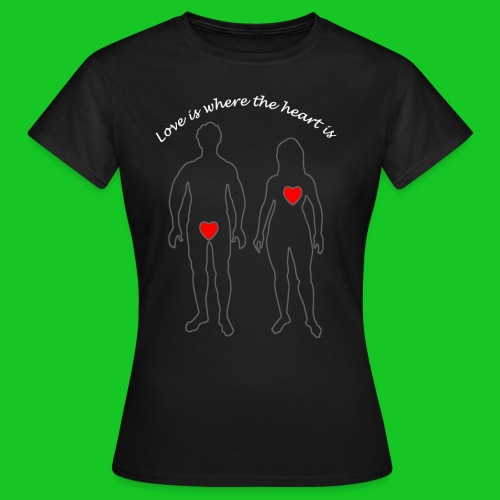 Love is where the heart is dames t-shirt - Vrouwen T-shirt