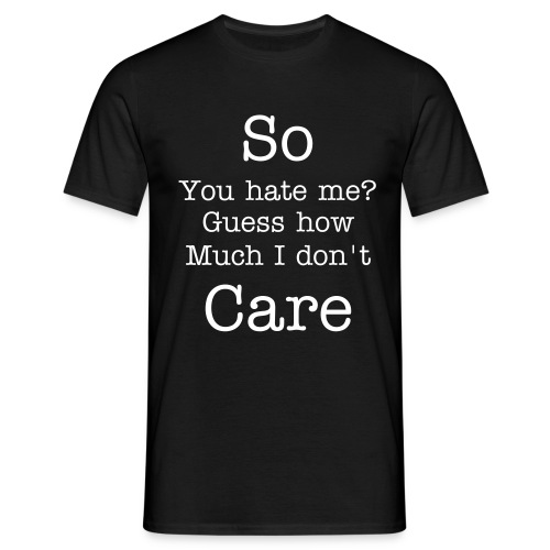 So you hate me T-shirt - Men's T-Shirt
