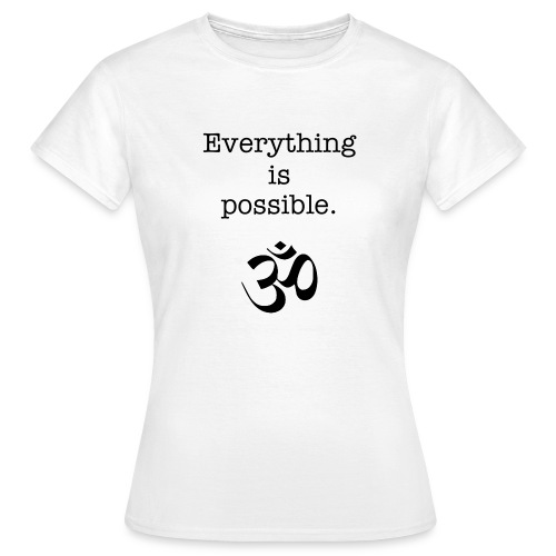 Everything - Frauen T-Shirt