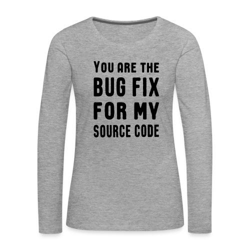 Programmierer Beziehung Liebe Source Code Spruch Langarmshirts - Frauen Premium Langarmshirt