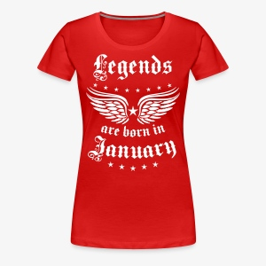 Legends are born in January Geburtstag T-shirt Frauen - Frauen Premium T-Shirt
