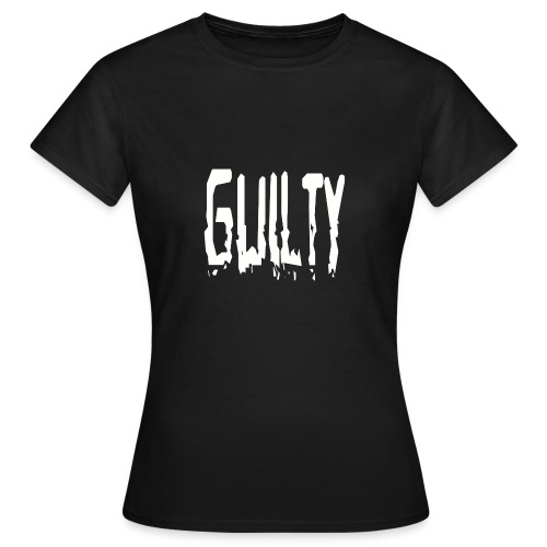 Guilty - Women's T-Shirt