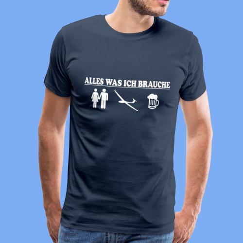 Segelflieger Alles was ich brauche  Geschenk - Men's Premium T-Shirt