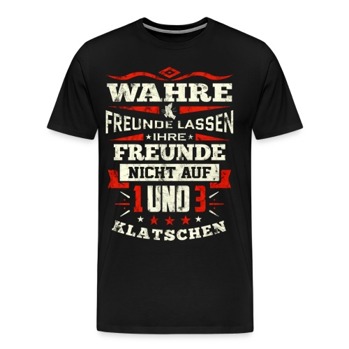 Wahre Freunde... (Shirt) - Männer Premium T-Shirt