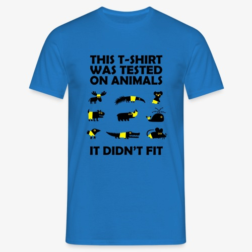 This T-Shirt Was Tested On Animals - Men's - Men's T-Shirt