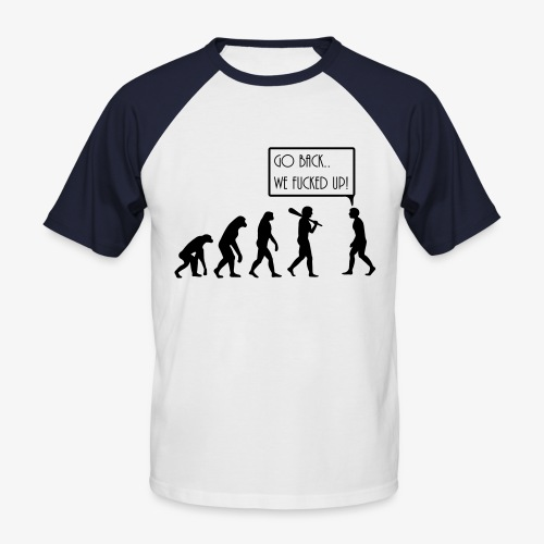 We Fucked Up - Men's T-Shirt - Men's Baseball T-Shirt