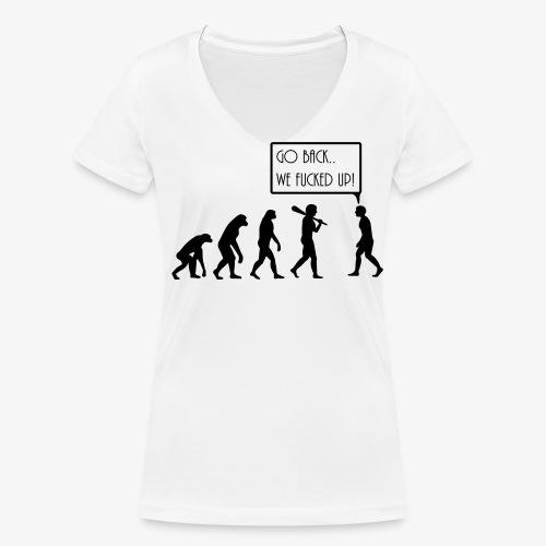 We Fucked Up - Women's T-Shirt - Women's Organic V-Neck T-Shirt by Stanley & Stella
