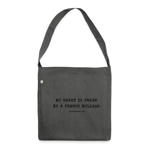 My heard is taken by a french bulldog - Schultertasche aus Recycling-Material