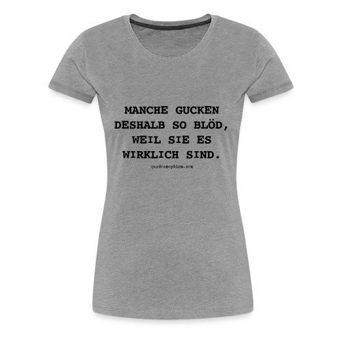 so blöd - Frauen Premium T-Shirt