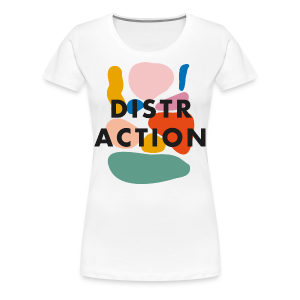 Distraction - Girl - T-shirt Premium Femme
