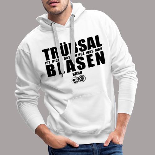 Trübsal Blasen - Männer Premium Hoodie