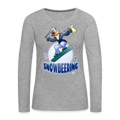 Snowbeering oder Snowboarden - Frauen Premium Langarmshirt