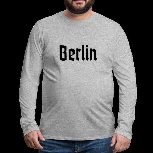 BERLIN Fraktur Berlinschrift - Männer Premium Langarmshirt