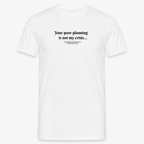 poor planning - Men's T-Shirt