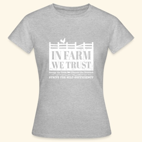 In Farm We Trust: Self-Sufficiency - Logo Weiß - Frauen T-Shirt
