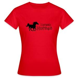 I Break Horses - Women's T-Shirt