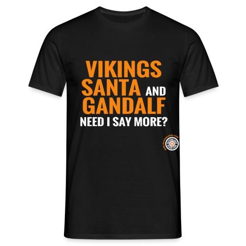 Vikings, Santa, Gandalf... - Mannen T-shirt