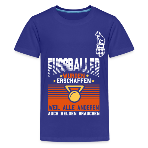 Fußballer wurden erschaffen weil..... T-Shirt - Teenager Premium T-Shirt