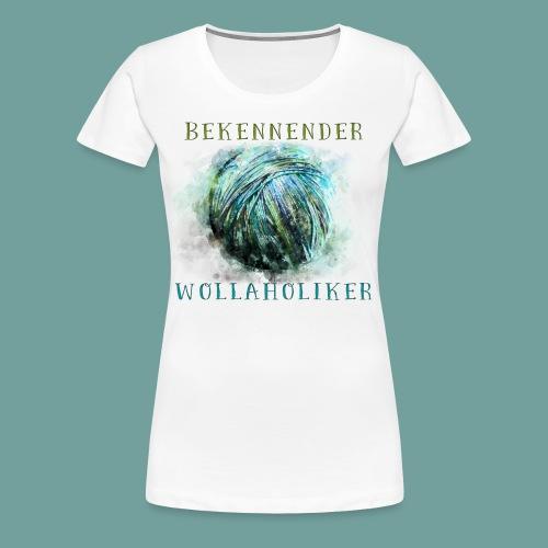 Bekennender Wollaholiker - Frauen Premium T-Shirt