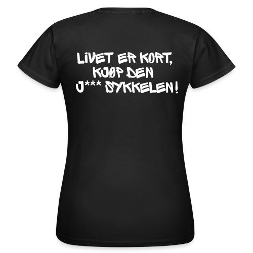 Livet er kort... (bak) - T-skjorte for kvinner