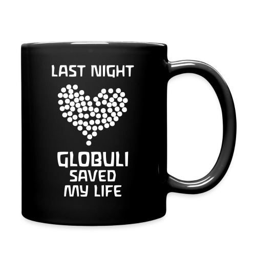 Last Night Globuli Saved My Life - Tasse einfarbig