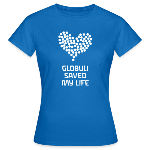 Globuli Saved My Life - Women's T-Shirt