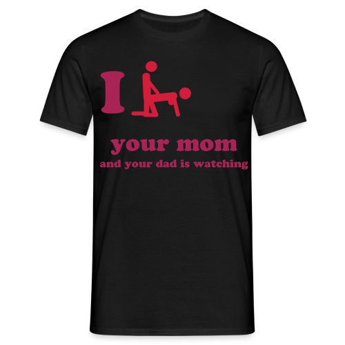 Your mom - T-skjorte for menn