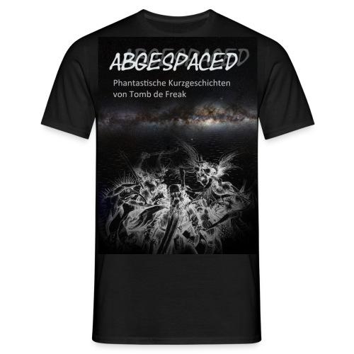 ABGESPACED! Tomb de Freak T-Shirt Mann - Männer T-Shirt