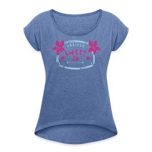 16.Geburtstag - Frauen T-Shirt mit gerollten Ärmeln