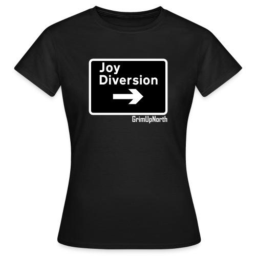 Joy Diversion - Women's T-Shirt