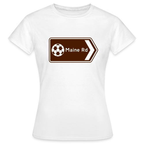 Maine Road - Tourist Sign - Women's T-Shirt