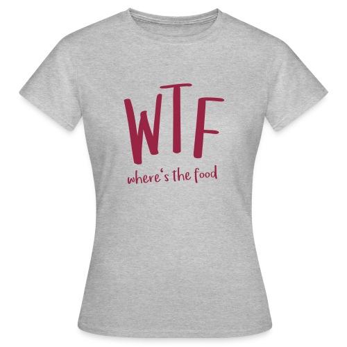 Wo ist das Essen - Frauen T-Shirt