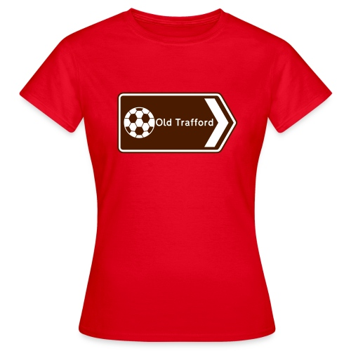 Old Trafford - Tourist Sign - Women's T-Shirt