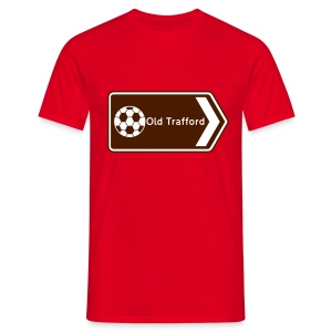 Old Trafford - Tourist Sign - Men's T-Shirt