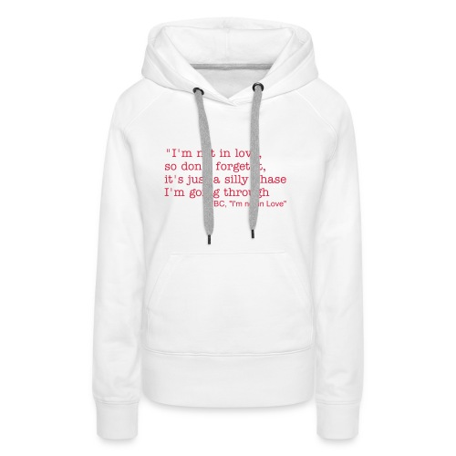 I'm not in love - Women's Premium Hoodie